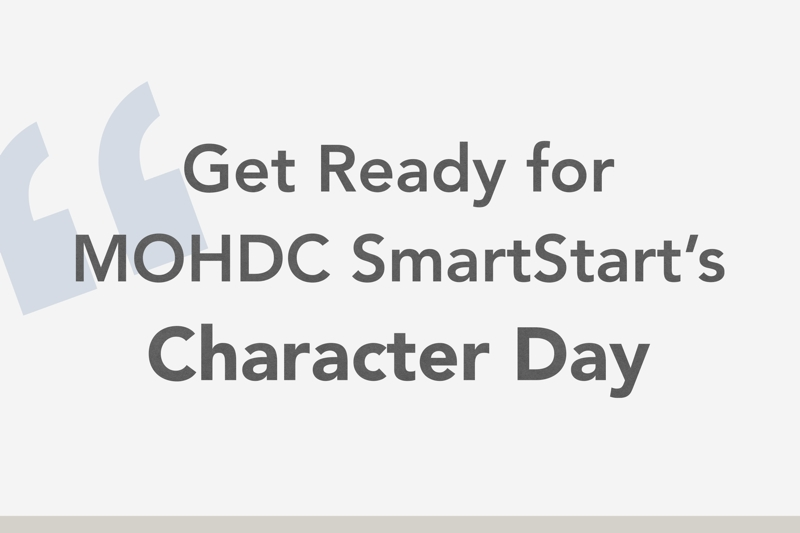 Get Ready for MOHDC SmartStart's Character Day!